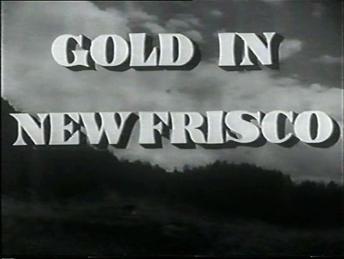 GOLD IN NEW FRISCO 1939