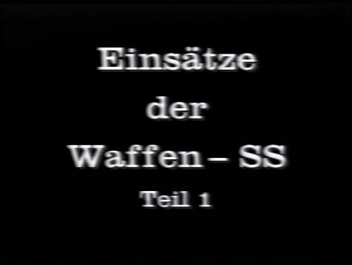 THE WAFFEN-SS IN ACTION - PART 1
